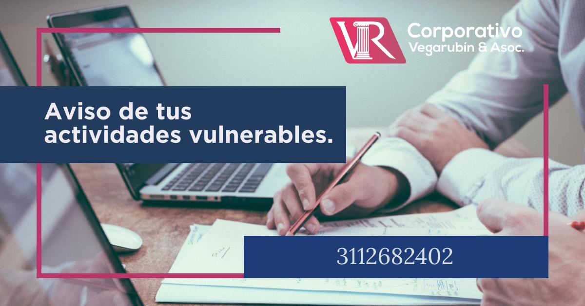 ¿Cuando debes dar aviso de tus actividades vulnerables?