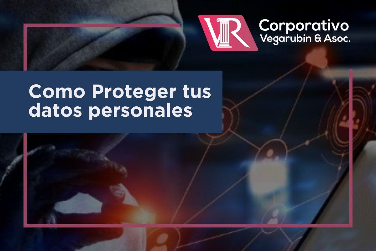 Algunos tips para proteger tus datos personales.