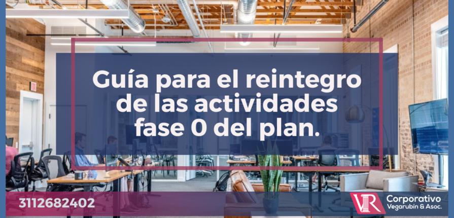 Guía para el reintegro de las actividades fase 0 del plan de gobierno