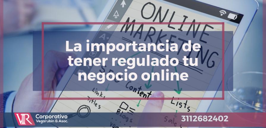 La importancia de tener regulado tu negocio online