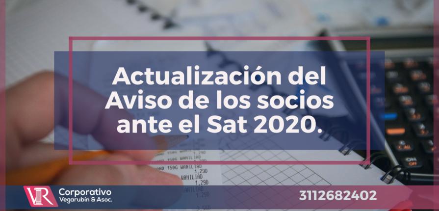 Actualización del Aviso de los socios ante el Sat 2020.