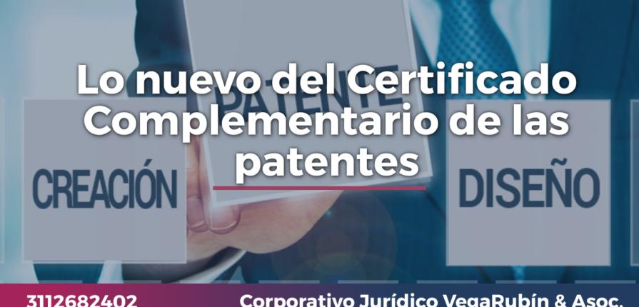 Lo nuevo del Certificado Complementario de las patentes