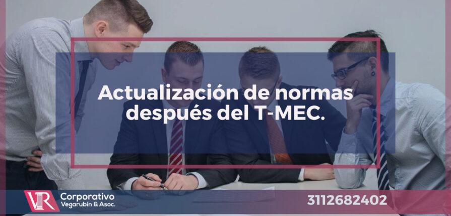 Actualización de normas después del T-MEC