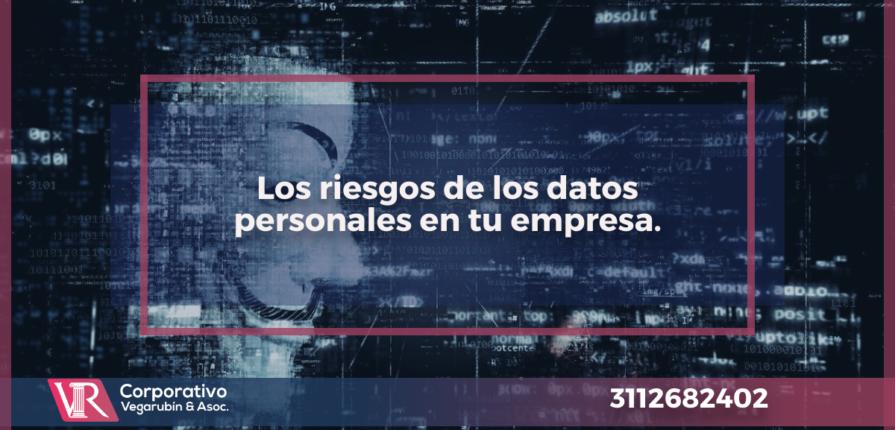 Los riesgos de los datos personales en tu empresa.