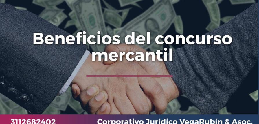 Beneficios del concurso mercantil