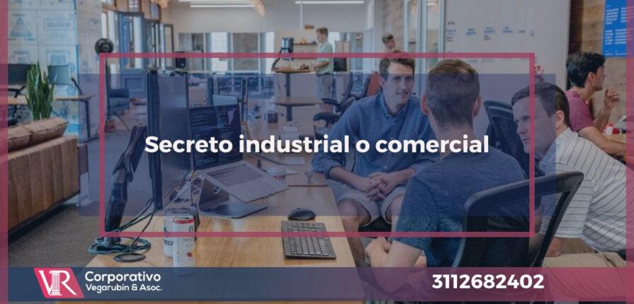 Secreto industrial o comercial