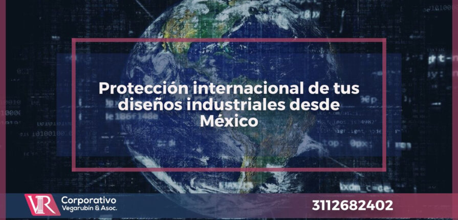 Protección internacional de tus diseños industriales desde México