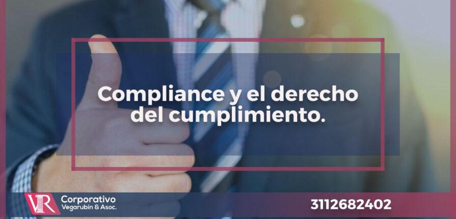 Compliance y el derecho del cumplimiento.