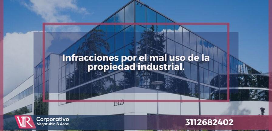 Infracciones por el mal uso de la propiedad industrial.