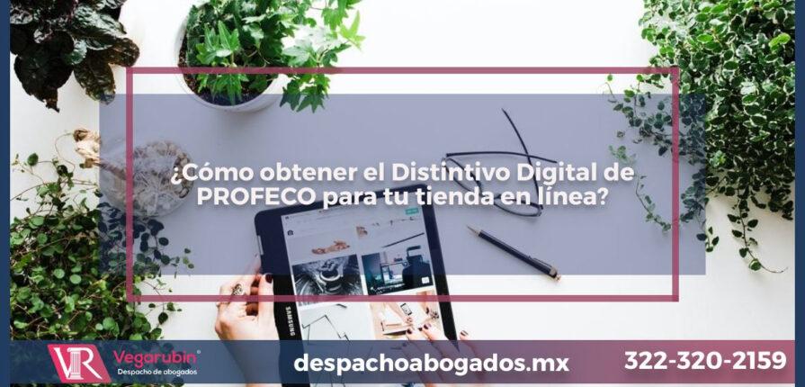 ¿Cómo obtener el Distintivo Digital de PROFECO para tu tienda en línea?
