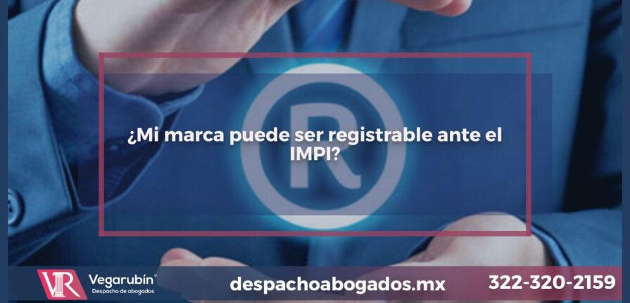 ¿Mi marca puede ser registrable ante el IMPI?