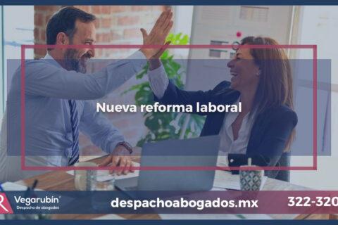 Nueva reforma laboral que debe de conocer el empresario