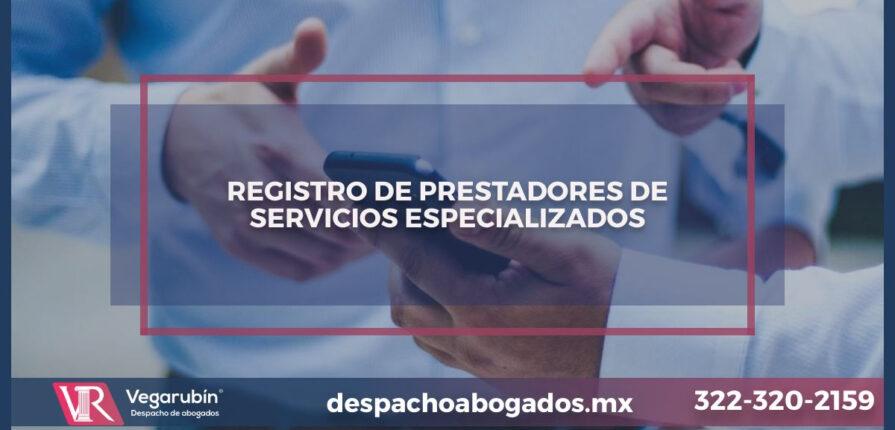 REGISTRO DE PRESTADORES DE SERVICIOS ESPECIALIZADOS