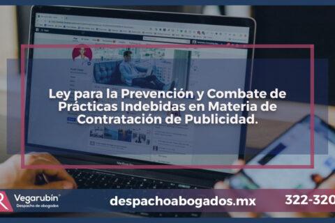 Ley para la Prevención y Combate de Prácticas Indebidas en Materia de Contratación de Publicidad.