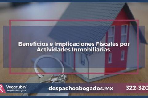 Beneficios e Implicaciones Fiscales por Actividades Inmobiliarias