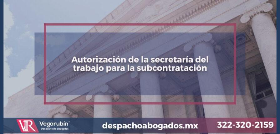 Autorización de la secretaría del trabajo para la subcontratación