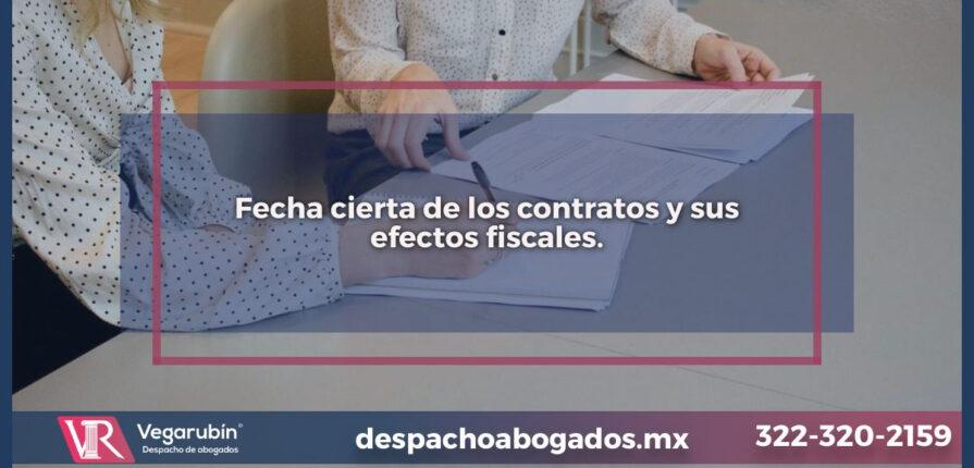 Fecha cierta de los contratos y sus efectos fiscales.